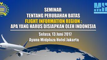 Seminar Tentang Perubahan Batas Flight Information Region: Apa yang Harus Disiapkan oleh Indonesia