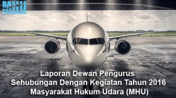 Laporan Dewan Pengurus  Sehubungan Dengan Kegiatan Tahun 2016 Masyarakat Hukum Udara (MHU)